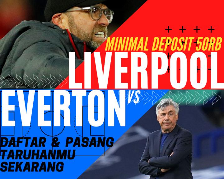 Prediksi Bola Pertandingan Everton Vs Liverpool Tanggal 17 Oktober 2020
