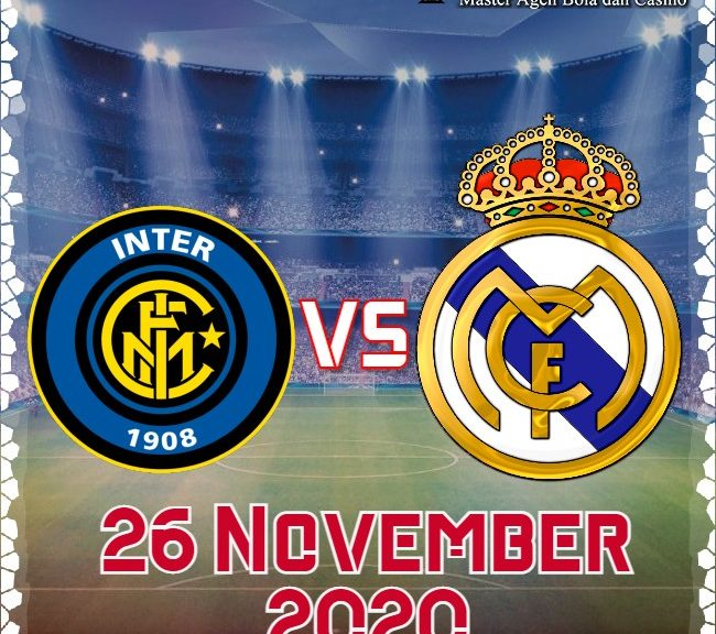 Prediksi Skor Inter Milan vs Real Madrid 26 November 2020