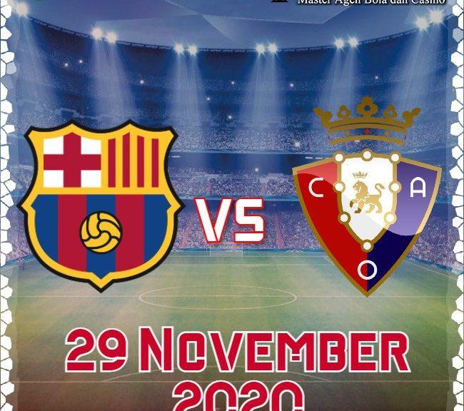Prediksi Skor Pertandingan Barcelona VS Osassuna 29 November 2020
